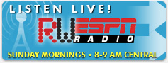 Listen Live - RW ESPN Radio - Sunday mornings 8-9AM Central